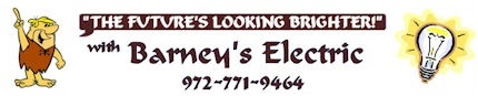 Barney's Electric Master Electrician Sunnyvale Texas - Residential Electrician Commercial Electrician Dallas Garland Mesquite Plano Richardson Rockwall Rowlett